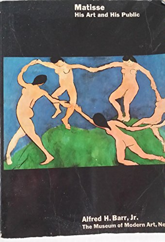 Matisse: His Art & His Public: Barr, Alfred H