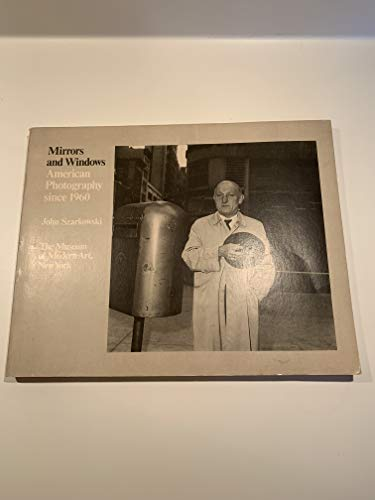 9780870704758: Mirrors and Windows: American Photography Since 1960. Catalog of Exhibition Held Museum of Modern Art, July 26-October 2, 1978