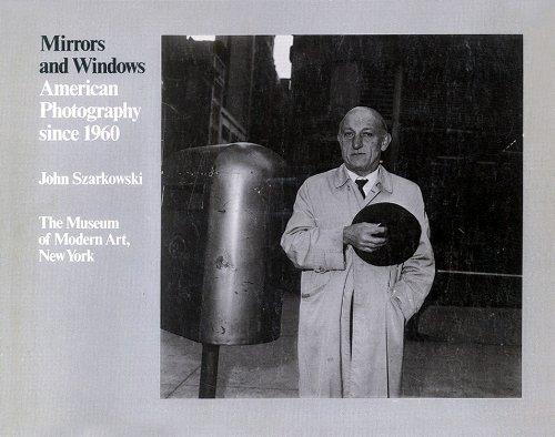 Mirrors and Windows: American Photography Since 1960: John Szarkowski