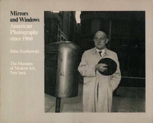 Mirrors & Windows : American Photography since 1960 [The Museum of Modern Art, New York, 152 ...