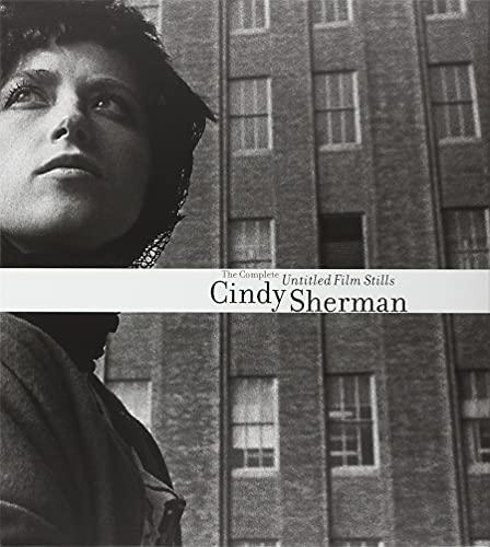 Cindy Sherman: The Complete Untitled Film Stills: Sherman,Cindy