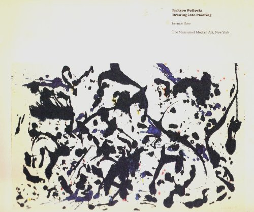 Jackson Pollock: Drawing Into Painting Exhibition Catalog 1980: Rose, Bernice