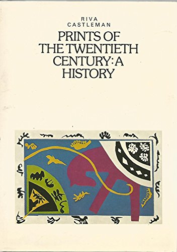 Prints of the Twentieth Century: A History: Castleman, Riva