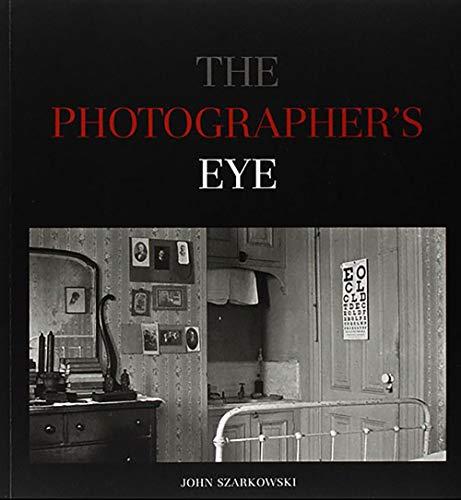 9780870705274: The Photographer's Eye