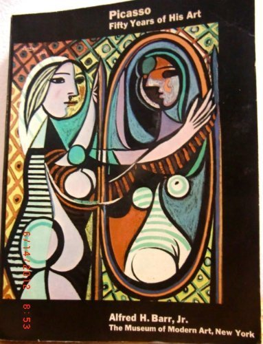 Picasso. Fifty Years of His Art: Barr, Alfred H.