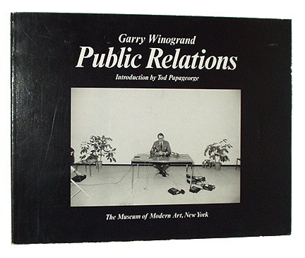 Public Relations Garry Winogrand and Tod Papageorge