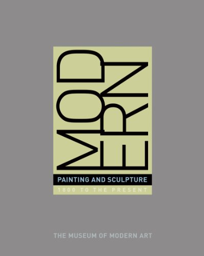 Modern Painting And Sculpture: 1880 To Present: John Elderfield
