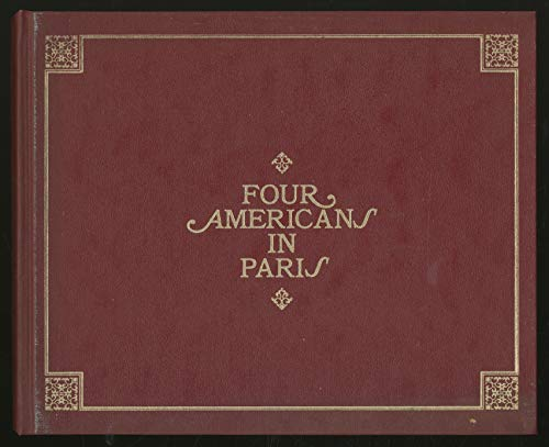 Four Americans in Paris: The Collections of Gertrude Stein and Her Family.: GORDON, Irene, et al (...