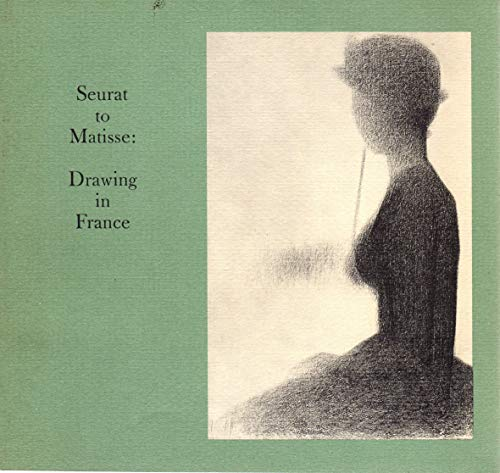 SEURAT TO MATISSE: Drawing in France