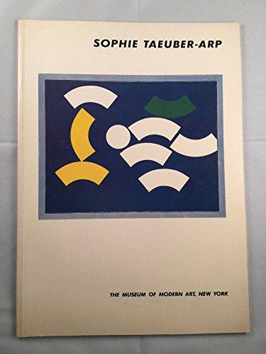 Sophie Taeuber-Arp [Begleitpublikation zur gleichnamigen Ausstellung in New York, Chicago, Houston und Montreal, 1981 - 1982] - Lanchner, Carolyn