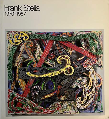 9780870705991: Frank Stella: 1970-1987