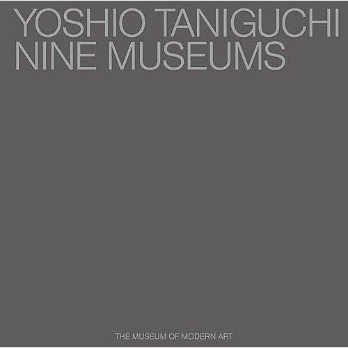 Yoshio Taniguchi : Nine Museums: Riley, Terence Taniguchi, Yoshio