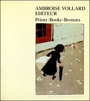 9780870706271: Ambroise Vollard, Editeur: Prints, Books, Bronzes