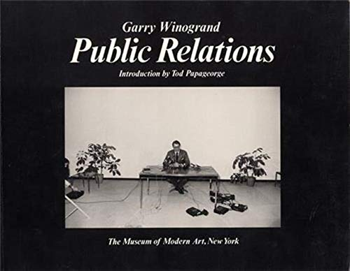 9780870706325: Garry Winogrand: Public Relations