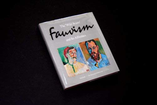 9780870706394: Wild Beasts: Fauvism and Its Affinities