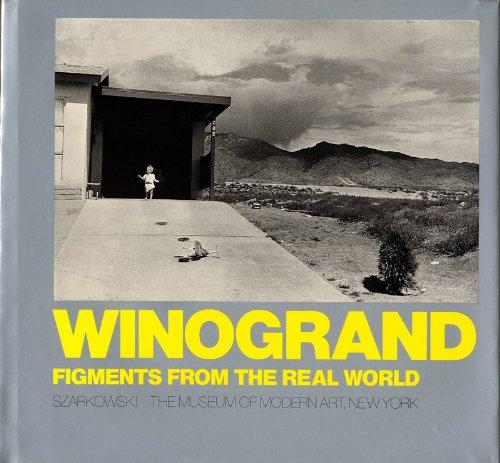 Winogrand: Figments from the Real World: Winogrand, Garry;Szarkowski, John;Museum of Modern Art (...