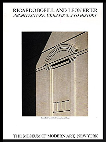 Ricardo Bofill and Leon Krier: Architecture, Urbanism: Bofill, Ricardo; Krier,