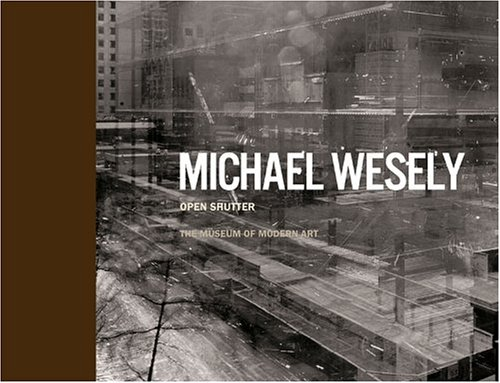 9780870706820: Michael Wesely: Open Shutter
