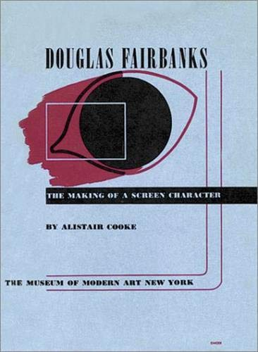 Douglas Fairbanks: The Making of a Screen Character (0870706845) by Alistair Cooke; Douglas Fairbanks