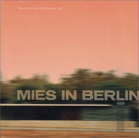 9780870706950: Mies Van Der Rohe in Berlin (Paperback) /Anglais