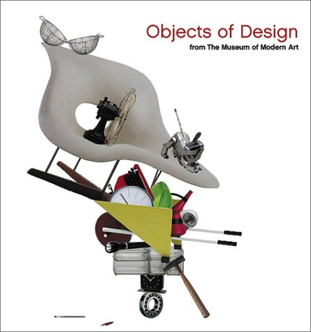 Objects of Design: The Museum of Modern Art (0870706969) by Cline, Bevin; di Carlo, Tina; Larsen, Christian; Lorch, Luisa; Mount, Christopher; Reed, Peter; Behrens, Peter; Noguchi, Isamu