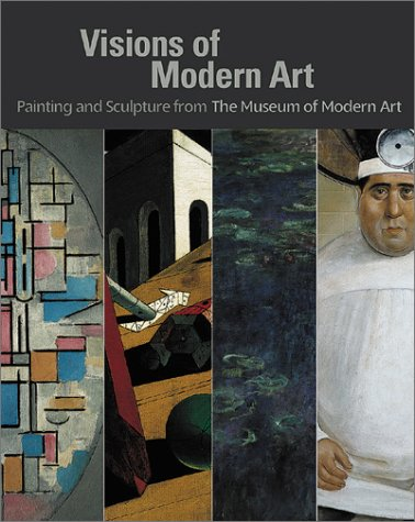 Visions of Modern Art: Painting and Sculpture: ELDERFIELD, John; Ed.