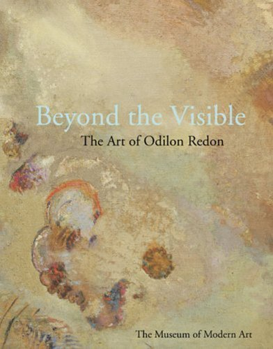 9780870707025: Beyond the Visible: The Art of Odilon: The Art of Odilon Redon