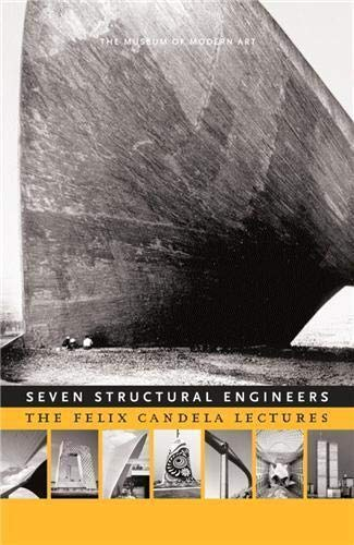 9780870707032: Seven Structural Engineers: The Felix Candela Lectures