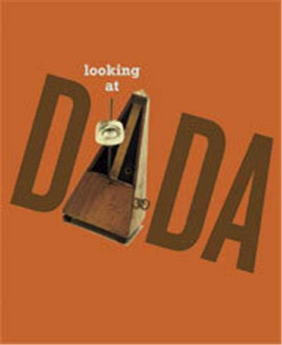 Looking at Dada: Sarah Ganz Blythe;