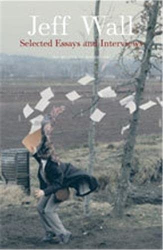 9780870707087: Jeff Wall: Selected Essays and Interviews