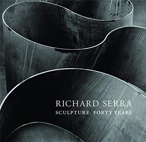 Richard Serra Sculpture: Forty Years: Kynaston McShine; Lynne
