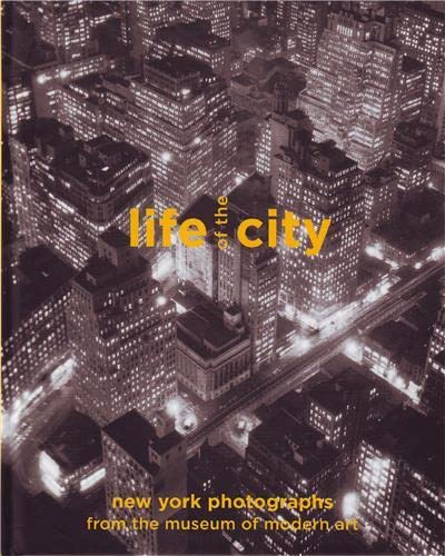9780870707209: Life of the City: New York Photographs from The Museum of Modern Art