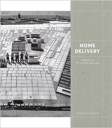 9780870707339: Home Delivery: Fabricating the Modern Dwelling