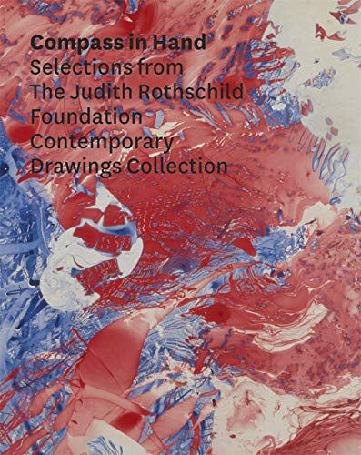 9780870707452: Compass in Hand: Selections From The Judith Rothschild Foundation Contemporary Drawings Collection