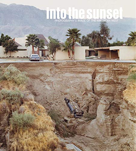 Into the Sunset; Photography's Image of the American West