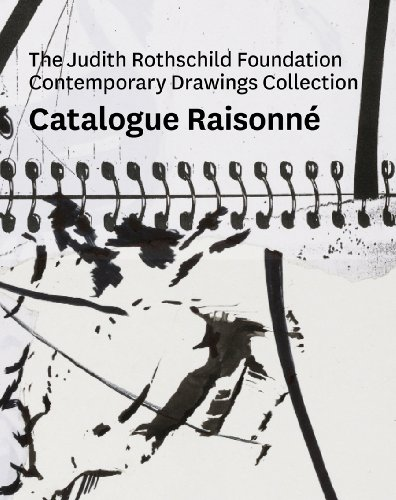Judith Rothschild Foundation Contemporary Drawings Collection: Catalogue Raisonne