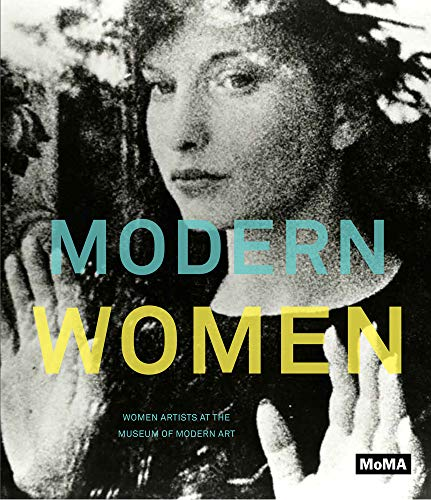 Modern Women: Women Artists at the Museum of Modern Art - Hall, Emily, et al [edited by]; Stockman, Russell, et al. [essays by];