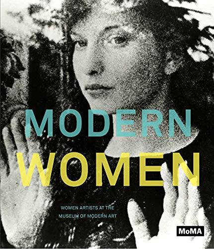 Modern Women: Women Artists at The Museum of Modern Art: Connie Butler and Alexandra Schwartz