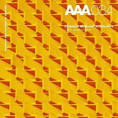 9780870707759: Caribbean Modernist Architecture: Archives of Architecture Antillana/AAA 034 (Archivos de Arquitectura Antillana)