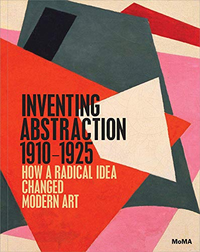 9780870708282: Inventing Abstraction, 1910-1925: How a Radical Idea Changed Modern Art