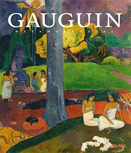 9780870709050: Gauguin: Metamorphoses (Museum of Modern Art, New York Exhibition Catalogues)