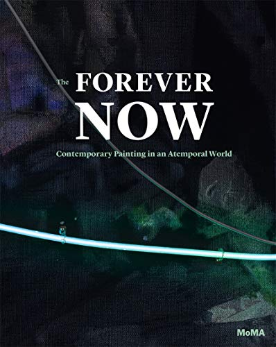 The Forever Now (Hardcover): Laura Hoptman