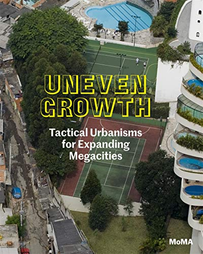 9780870709142: Uneven Growth: Tactical Urbanisms for Expanding Megacities