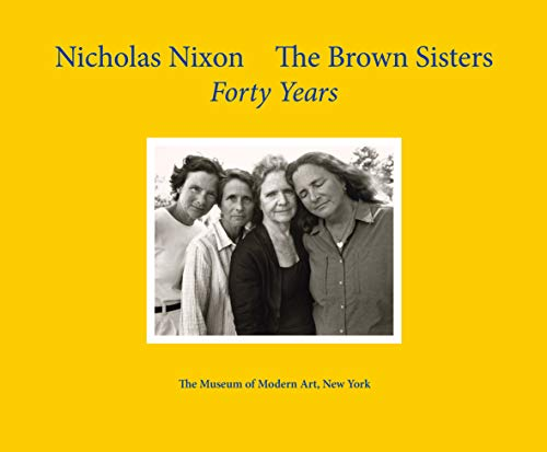 9780870709531: Nicholas Nixon: The Brown Sisters: Forty Years