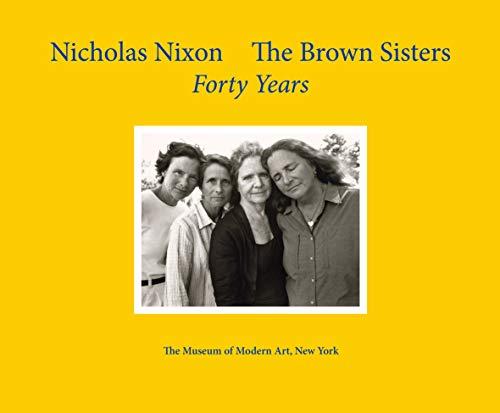 9780870709531: Nicholas Nixon: The Brown Sisters: Forty Years
