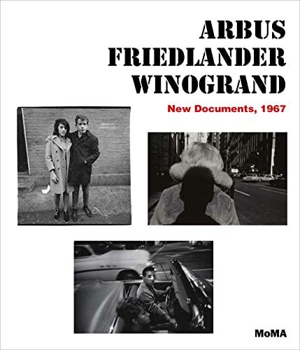 9780870709555: Arbus Friedlander Winogrand: New Documents, 1967