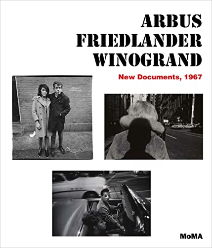 9780870709555: Arbus Friedlander Winogrand: New Documents, 1967