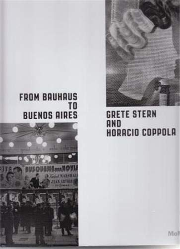 From Bauhaus to Buenos Aires: Grete Stern and Horacio Coppola (Hardcover): Roxana Marcoci