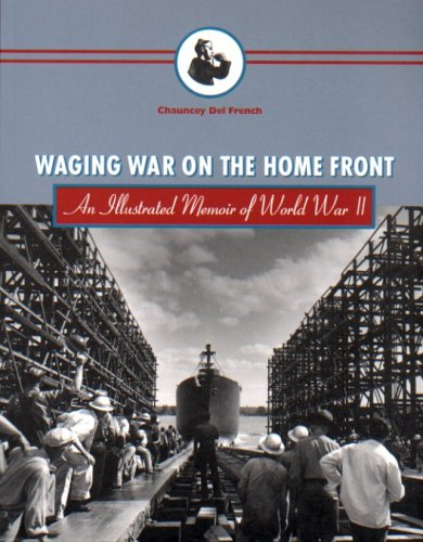 9780870710483: Waging War on the Home Front: An Illustrated Memoir of World War II