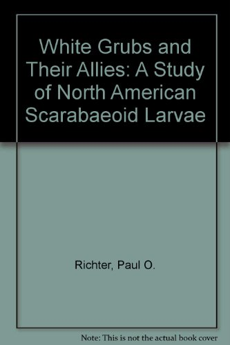 9780870710544: White Grubs and Their Allies: A Study of North American Scarabaeoid Larvae